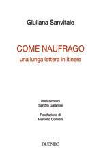 """Roseto degli Abruzzi. Presentazione del libro """"COME NAUFRAGO"""" una lunga lettera in itinere di Giuliana Sanvitale"""